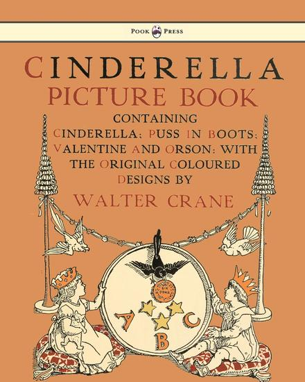 Cinderella Picture Book - Containing Cinderella Puss in Boots & Valentine and Orson - Illustrated by Walter Crane - cover