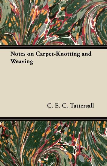 Notes on Carpet-Knotting and Weaving - cover