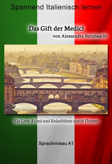 Das Gift der Medici - Sprachkurs Italienisch-Deutsch A1 - Spannender Lernkrimi und Reiseführer durch Florenz - cover