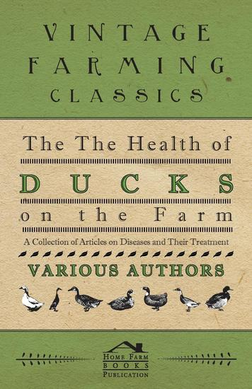 The Health of Ducks on the Farm - A Collection of Articles on Diseases and Their Treatment - cover