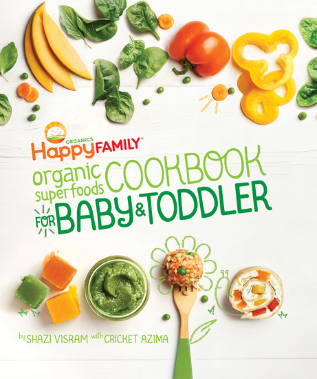 The Happy Family Organic Superfoods Cookbook For Baby & Toddler - Wholesome Nutrition for the First 1000 Days - cover