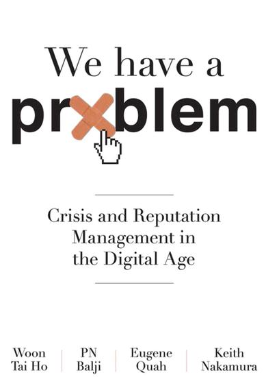 We Have A Problem: Crisis and Reputation Management in the Digital Age - cover