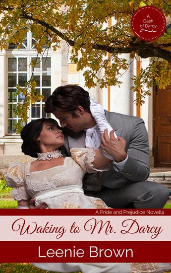 Waking to Mr Darcy: A Pride and Prejudice Novella - cover