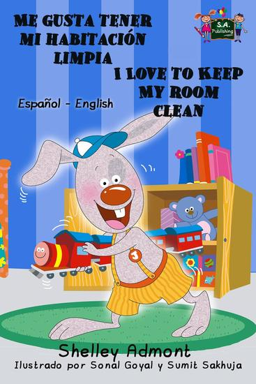 Me gusta tener mi habitación limpia I Love to Keep My Room Clean - Spanish English Bilingual Collection - cover