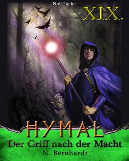 Der Hexer von Hymal Buch XIX: Der Griff nach der Macht - Fantasy Made in Germany - cover