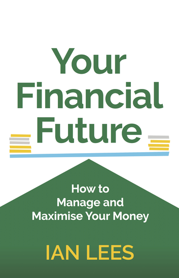 Your Financial Future - How to Manage and Maximise Your Money - cover