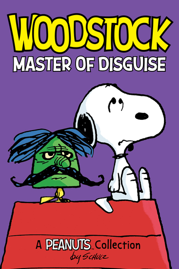 Woodstock: Master of Disguise (PEANUTS AMP! Series Book 4) - A Peanuts Collection - cover