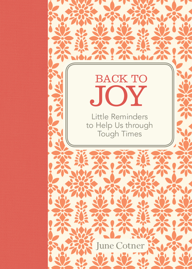 Back to Joy - Little Reminders to Help Us through Tough Times - cover
