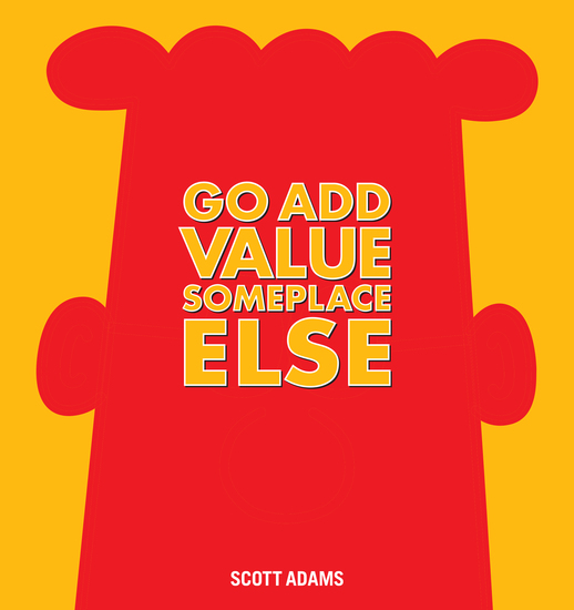 Go Add Value Someplace Else - A Dilbert Book - cover