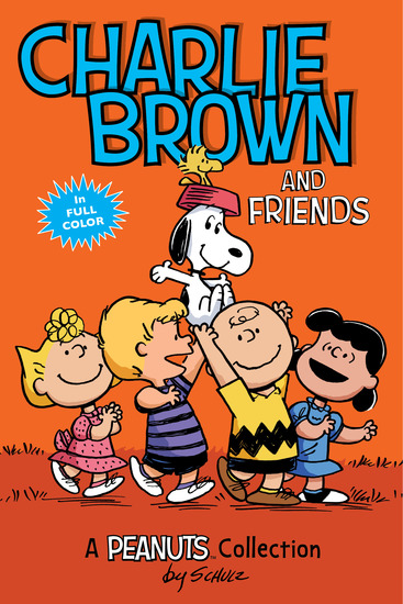 Charlie Brown and Friends (PEANUTS AMP! Series Book 2) - A Peanuts Collection - cover