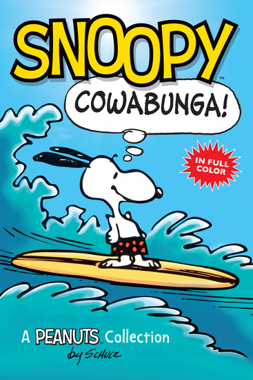 Snoopy: Cowabunga! (Peanuts Kids Book 1) - A Peanuts Collection - cover