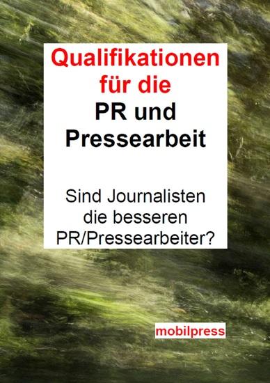 Qualifikationen für PR und Pressearbeit - Sind Journalisten die besseren PR Pressearbeiter? - cover