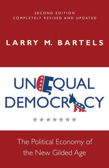 Unequal Democracy - The Political Economy of the New Gilded Age - Second Edition - cover