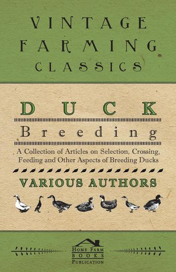 Duck Breeding - A Collection of Articles on Selection Crossing Feeding and Other Aspects of Breeding Ducks - cover