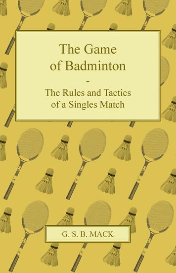 The Game of Badminton - The Rules and Tactics of a Singles Match - cover