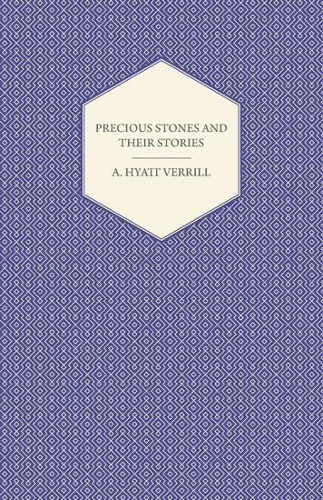 Precious Stones and Their Stories - An Article on the History of Gemstones and Their Use - cover