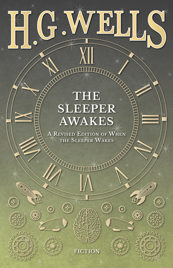 The Sleeper Awakes - A Revised Edition of When the Sleeper Wakes - cover