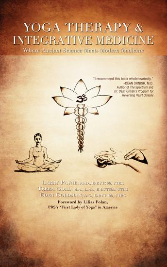 Yoga Therapy & Integrative Medicine - Where Ancient Science Meets Modern Medicine - cover