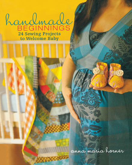 Handmade Beginnings - 24 Sewing Projects to Welcome Baby - cover