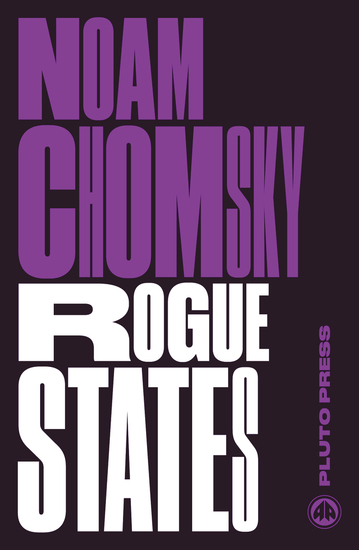 Rogue States - The Rule of Force in World Affairs - cover