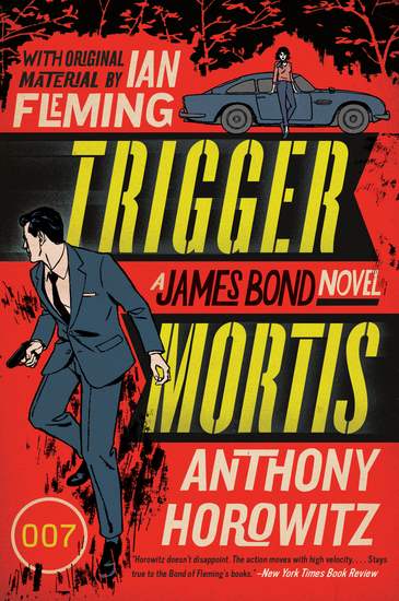 Trigger Mortis - With Original Material by Ian Fleming - cover