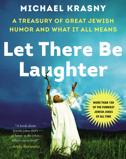 Let There Be Laughter - A Treasury of Great Jewish Humor and What It All Means - cover