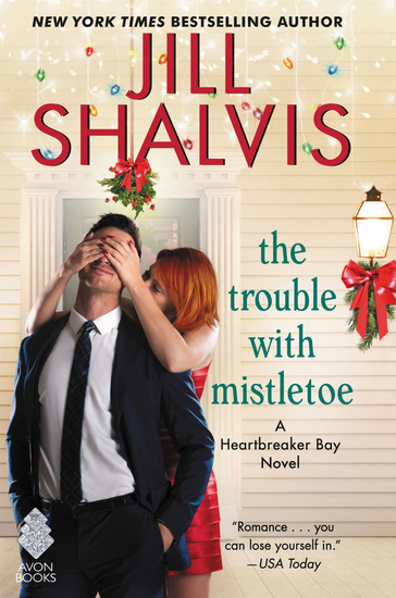 The Trouble with Mistletoe - A Heartbreaker Bay Novel - cover