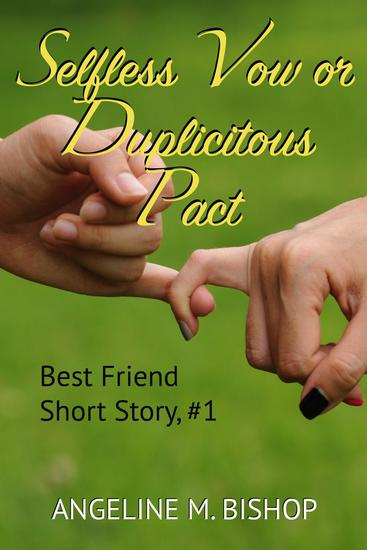 Selfless Vow or Duplicitous Pact - Best Friends Short Reads #1 - cover