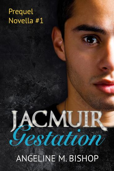 Jacmuir: Gestation - Jacmuir Prequel Series #1 - cover