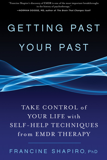 Getting Past Your Past - Take Control of Your Life with Self-Help Techniques from EMDR Therapy - cover