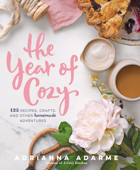The Year of Cozy - 125 Recipes Crafts and Other Homemade Adventures - cover