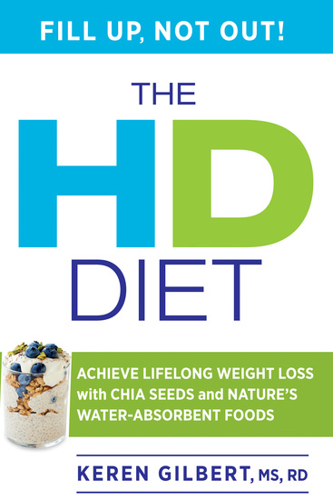 The HD Diet - Achieve Lifelong Weight Loss with Chia Seeds and Nature's Water-Absorbent Foods - cover