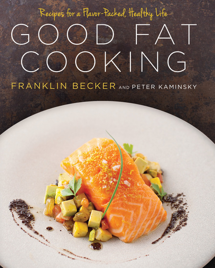 Good Fat Cooking - Recipes for a Flavor-Packed Healthy Life - cover