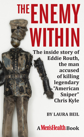 "The Enemy Within - The inside story of Eddie Routh the man accused of killing legendary ""American Sniper"" Chris Kyle - cover"