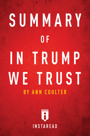 Summary of In Trump We Trust - by Ann Coulter | Includes Analysis - cover