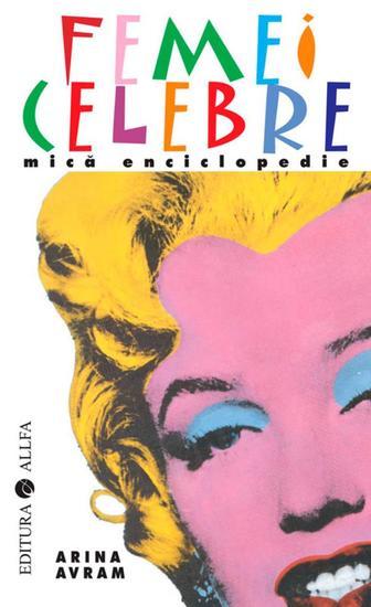 Femei celebre Mică enciclopedie - cover