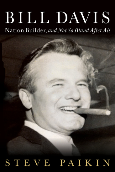 Bill Davis - Nation Builder and Not So Bland After All - cover
