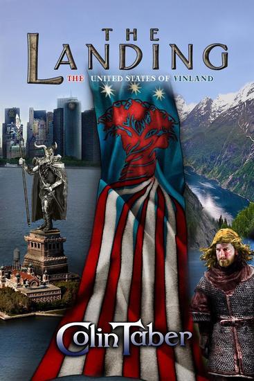 The United States of Vinland: The Landing - The Markland Settlement Saga #1 - cover