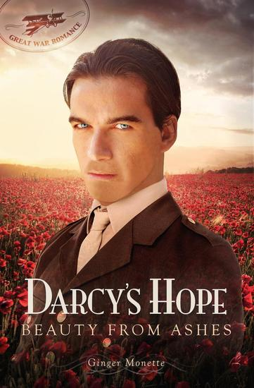 Darcy's Hope ~ Beauty from Ashes A WW1 Pride & Prejudice Variation - Great War Romance #1 - cover
