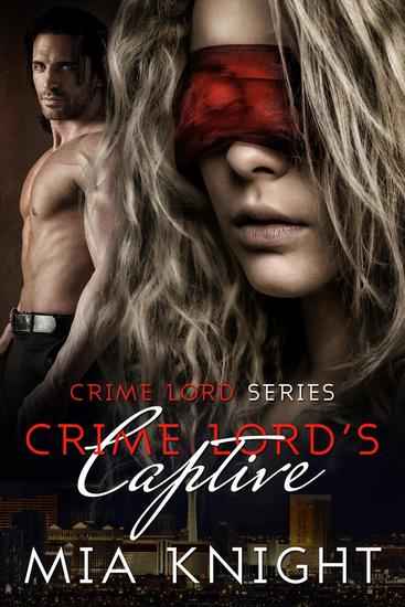Crime Lord's Captive - Crime Lord Series #1 - cover
