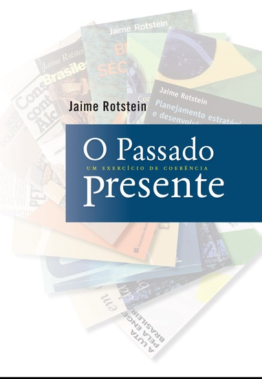 O passado presente - Um exercício de coerência - cover