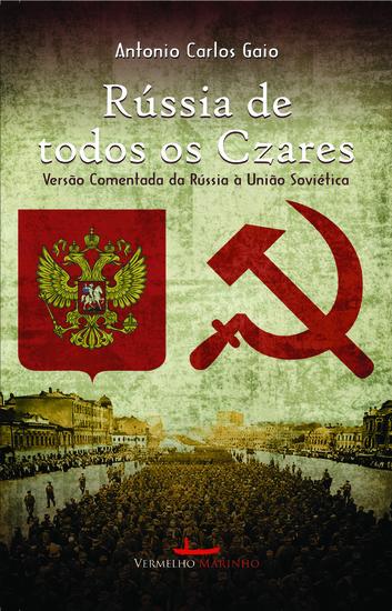 Rússia de todos os czares - versão comentada da Rússia à União Soviética - cover