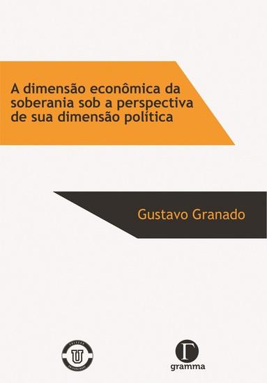 A dimensão econômica da soberania sob a perspectiva de sua dimensão política - cover