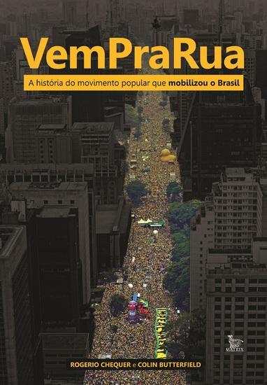 Vem pra rua - a história do movimento popular que mobilizou o Brasil - cover