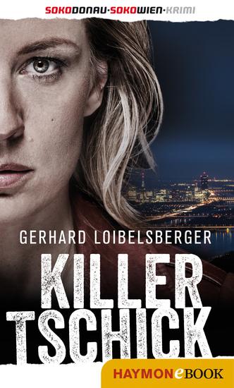 Killer-Tschick - SOKO-Donau-Krimi SOKO-Wien-Krimi - cover