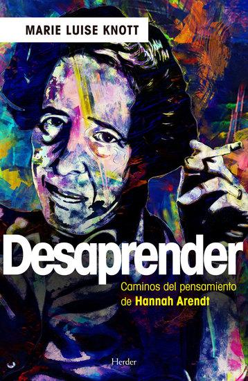 Desaprender - Caminos del pensamiento de Hannah Arendt - cover