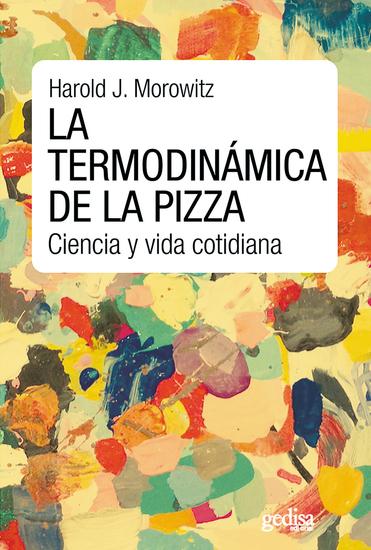 La termodinámica de la pizza - Ciencia y vida cotidiana - cover