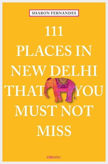 111 Places in New Dehli that you must not miss - cover