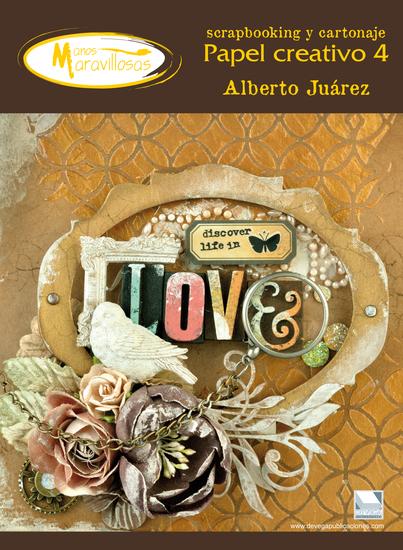 Papel creativo 4 manos maravillosas - Scrapbooking y cartonaje por Alberto Juarez - cover