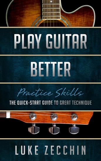 Play Guitar Better: The Quick-Start Guide to Great Technique (Book + Online Bonus) - cover